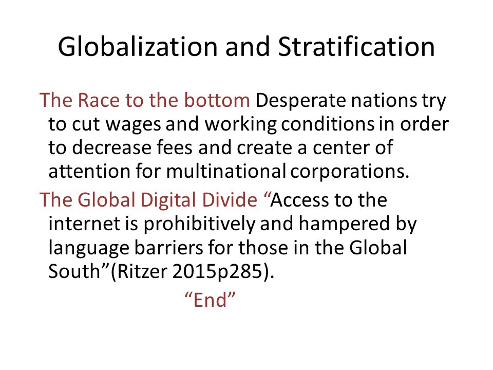 global stratification and the world order Economic stratification  global economic stratification is not a  profiting from lower wage requirements in poorer states in order to maximize.