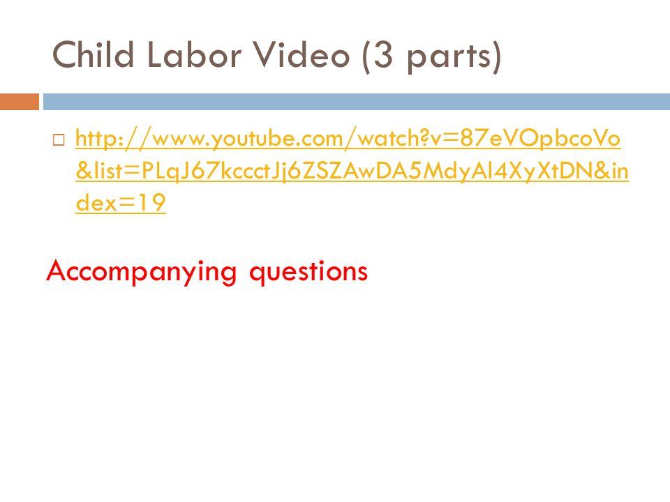 Child Labor Video (3 parts)