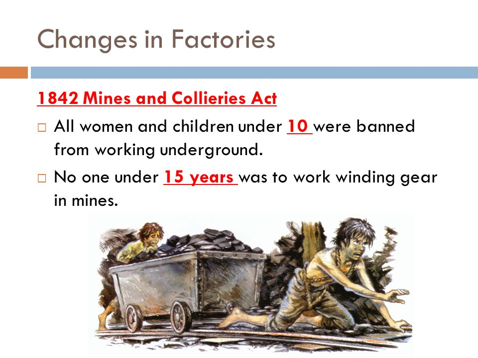 Changes in Factories 1842 Mines and Collieries Act