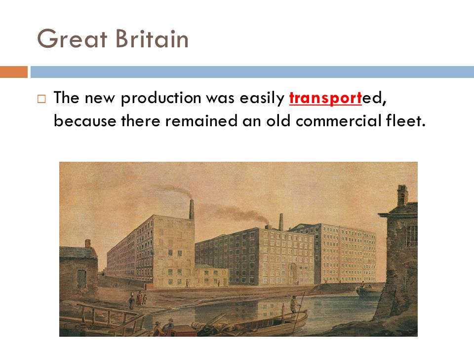 Great Britain The new production was easily transported, because there remained an old commercial fleet.