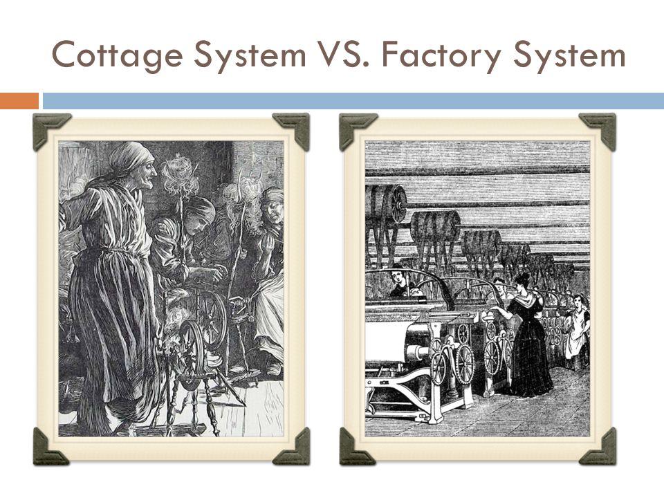 Cottage System VS. Factory System