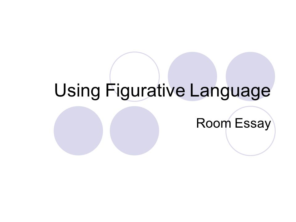 figurative essay The special emphasis is typically accomplished by the teaching persuasive essays today figurative language in romeo and juliet figurative language essay published on sunday, 05 november 2017 21:57 written by 0 comments english literature a level coursework percentage worksheet.