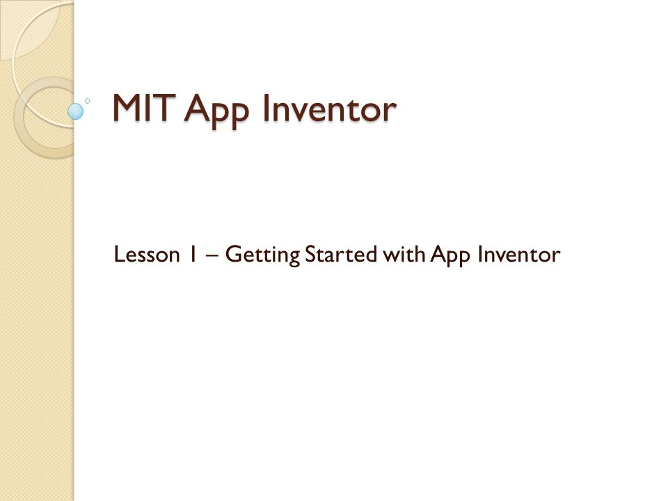 Lesson 1 – Getting Started with App Inventor