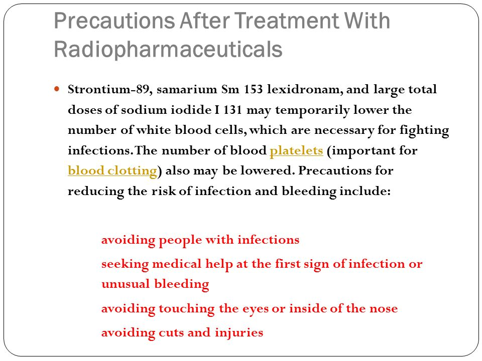 Precautions After Treatment With Radiopharmaceuticals