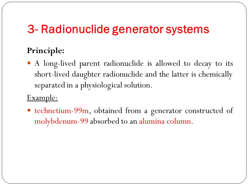 3- Radionuclide generator systems