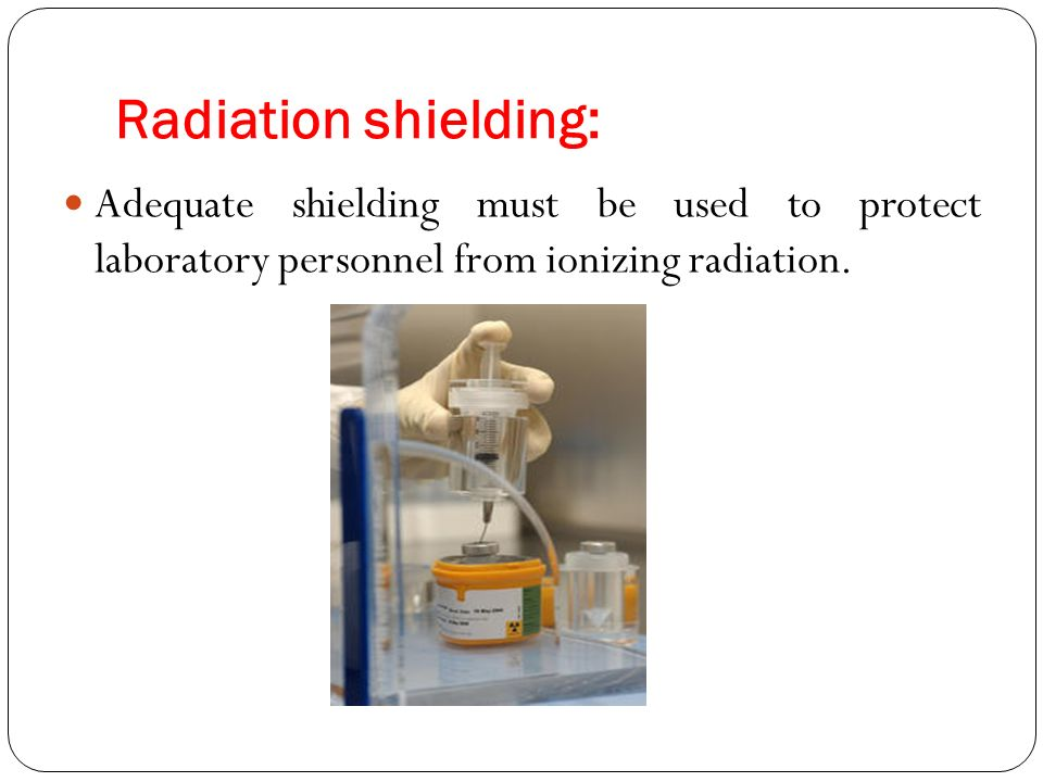 Radiation shielding: Adequate shielding must be used to protect laboratory personnel from ionizing radiation.