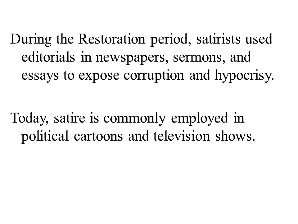 jonathan swift and satire ppt video online  during the restoration period satirists used editorials in newspapers sermons and essays to