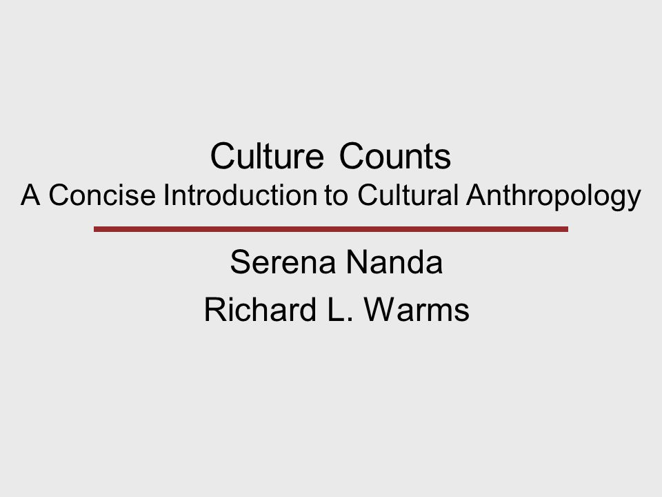 Culture Counts A Concise Introduction To Cultural Anthropology