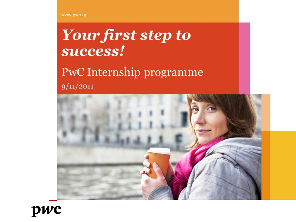 Your first step to success! PwC Internship programme 9/11