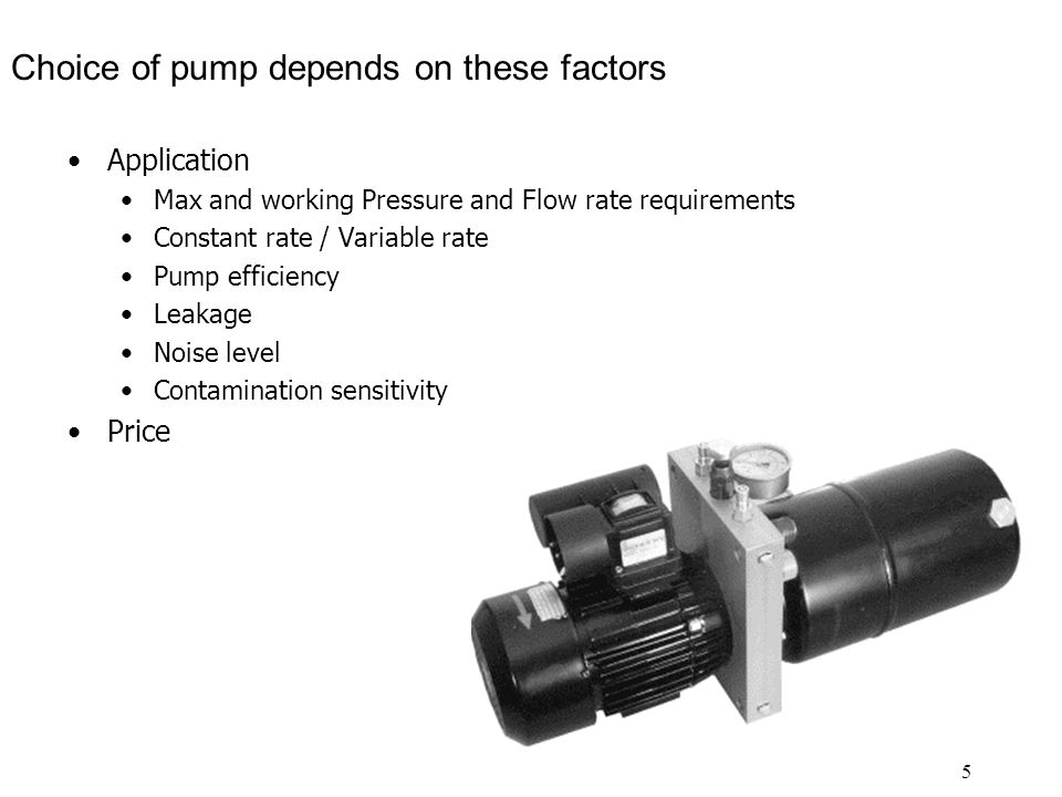 Choice of pump depends on these factors