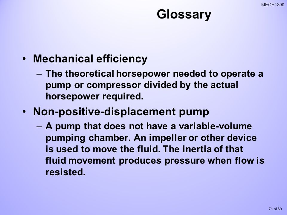 Glossary Mechanical efficiency Non-positive-displacement pump