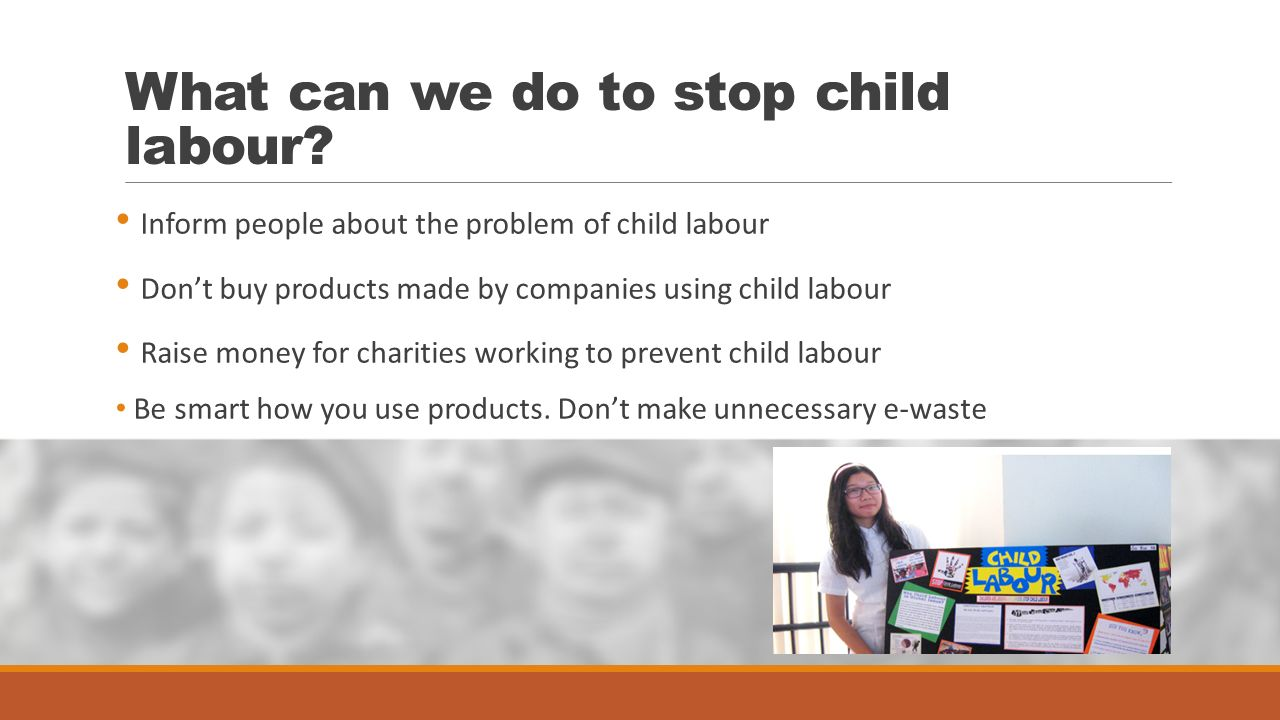 """to reduce child labour Child labor defined: historically, """"child labor"""" is defined as work that deprives children of their childhood, their potential and their dignity, and that is harmful to physical and mental development however, not all work done by children should be classified as child labor."""