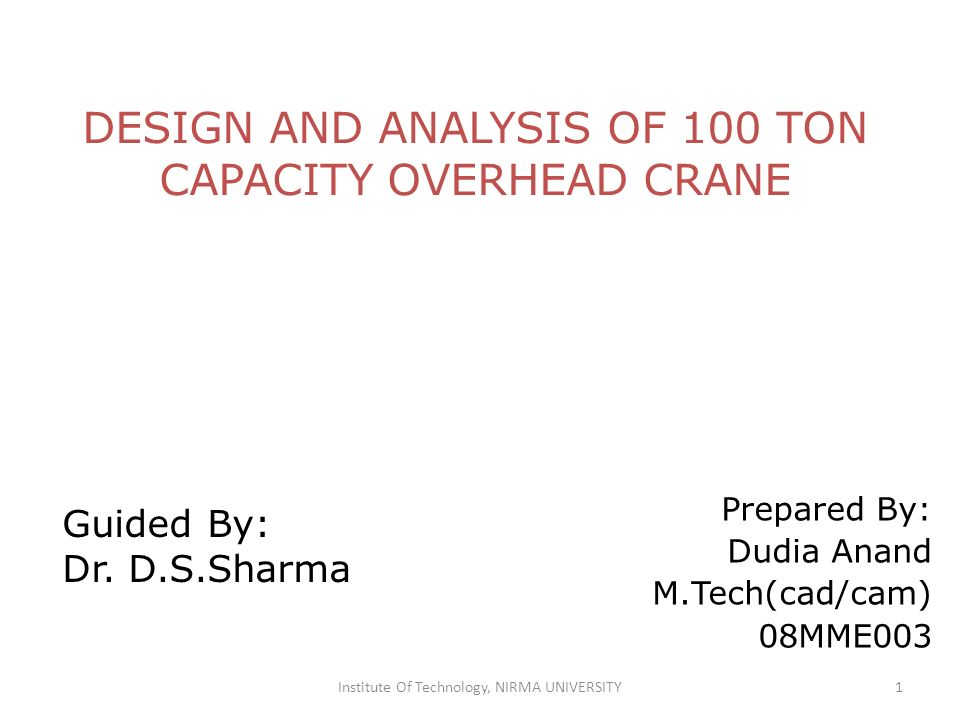 Design And Analysis Of 100 Ton Capacity Overhead Crane Ppt Video Online Download