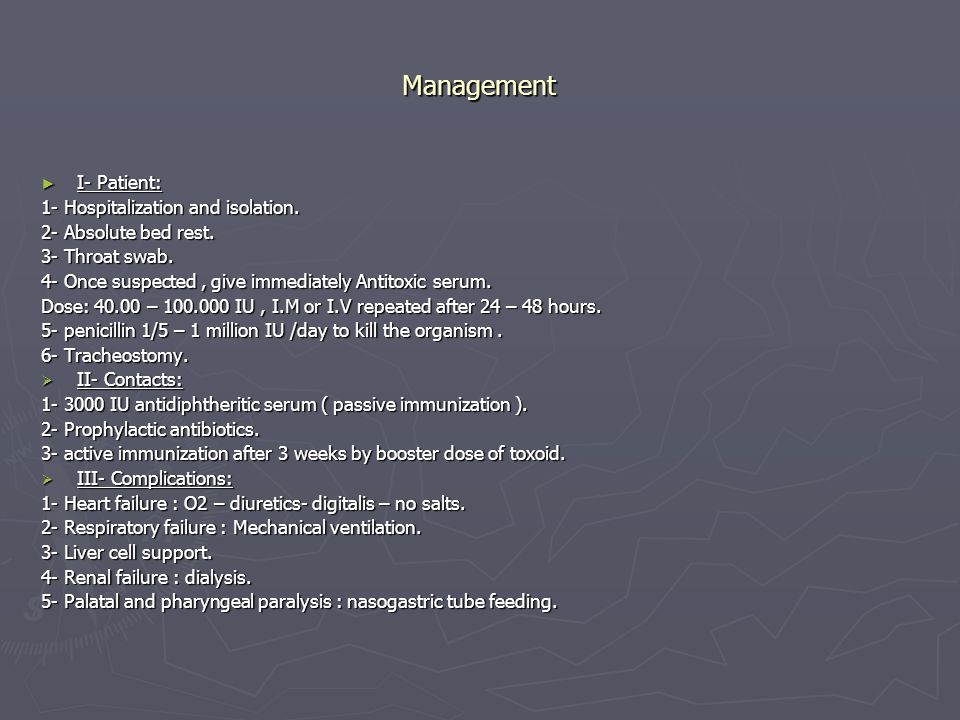 Management I- Patient: 1- Hospitalization and isolation.