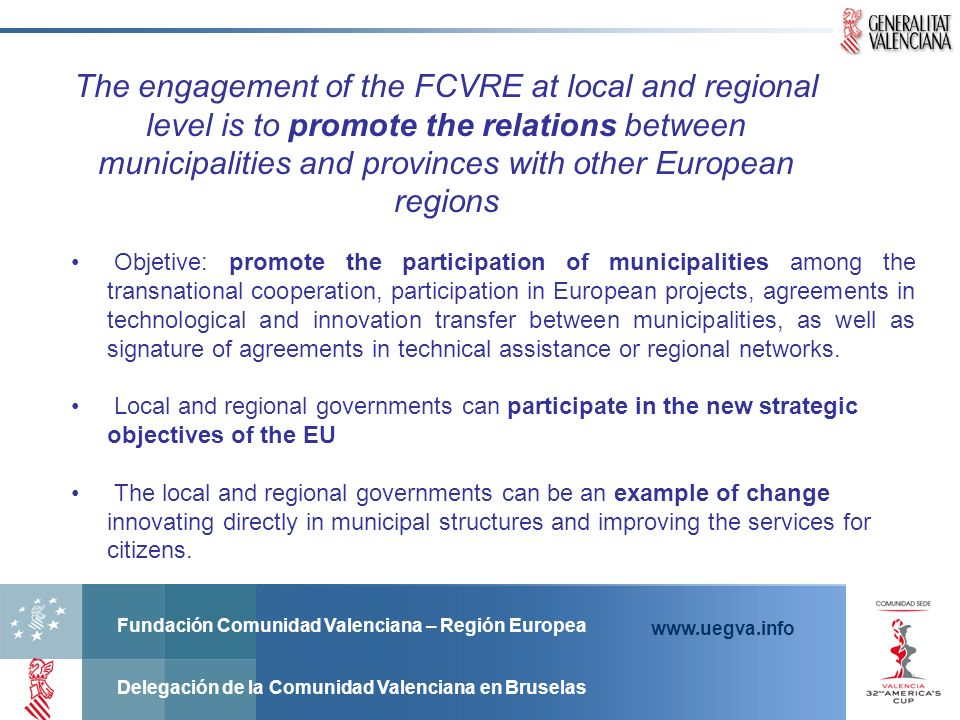 The engagement of the FCVRE at local and regional level is to promote the relations between municipalities and provinces with other European regions