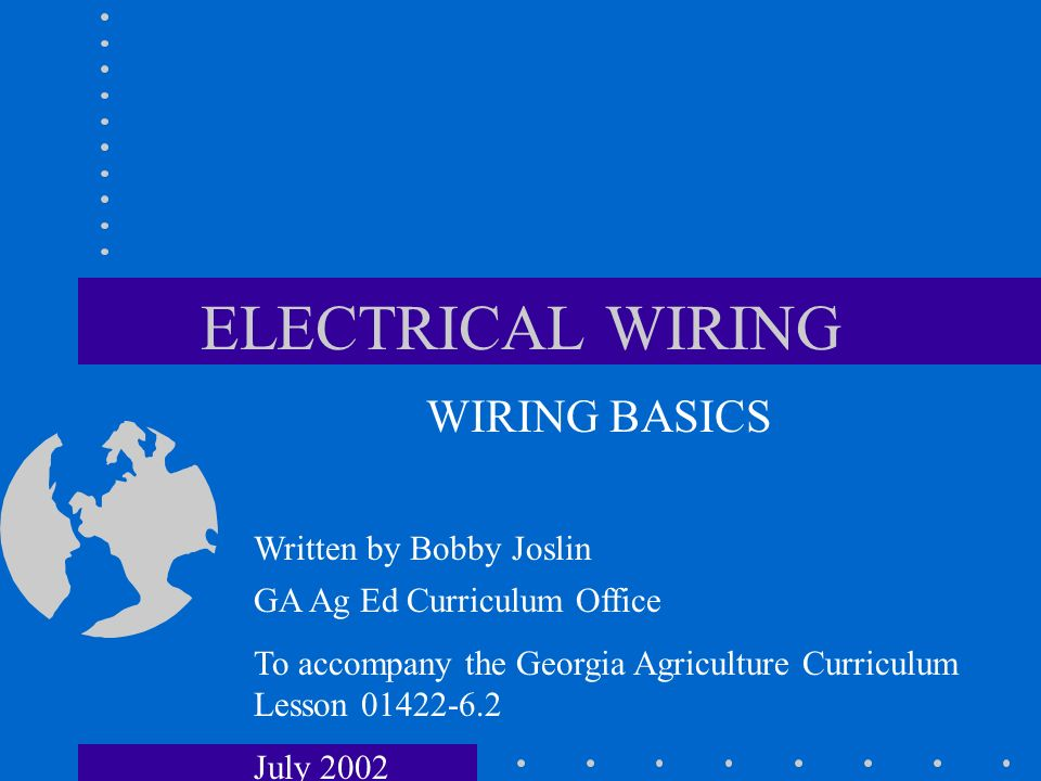 ELECTRICAL WIRING WIRING BASICS Written by Bobby Joslin - ppt video ...