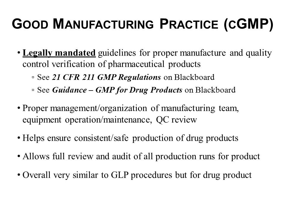 Good Manufacturing Practice (cGMP)