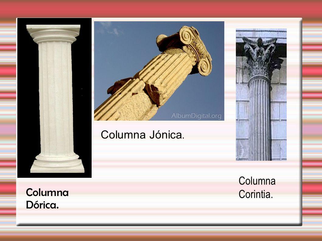 Columna Jónica. Columna Corintia. Columna Dórica.