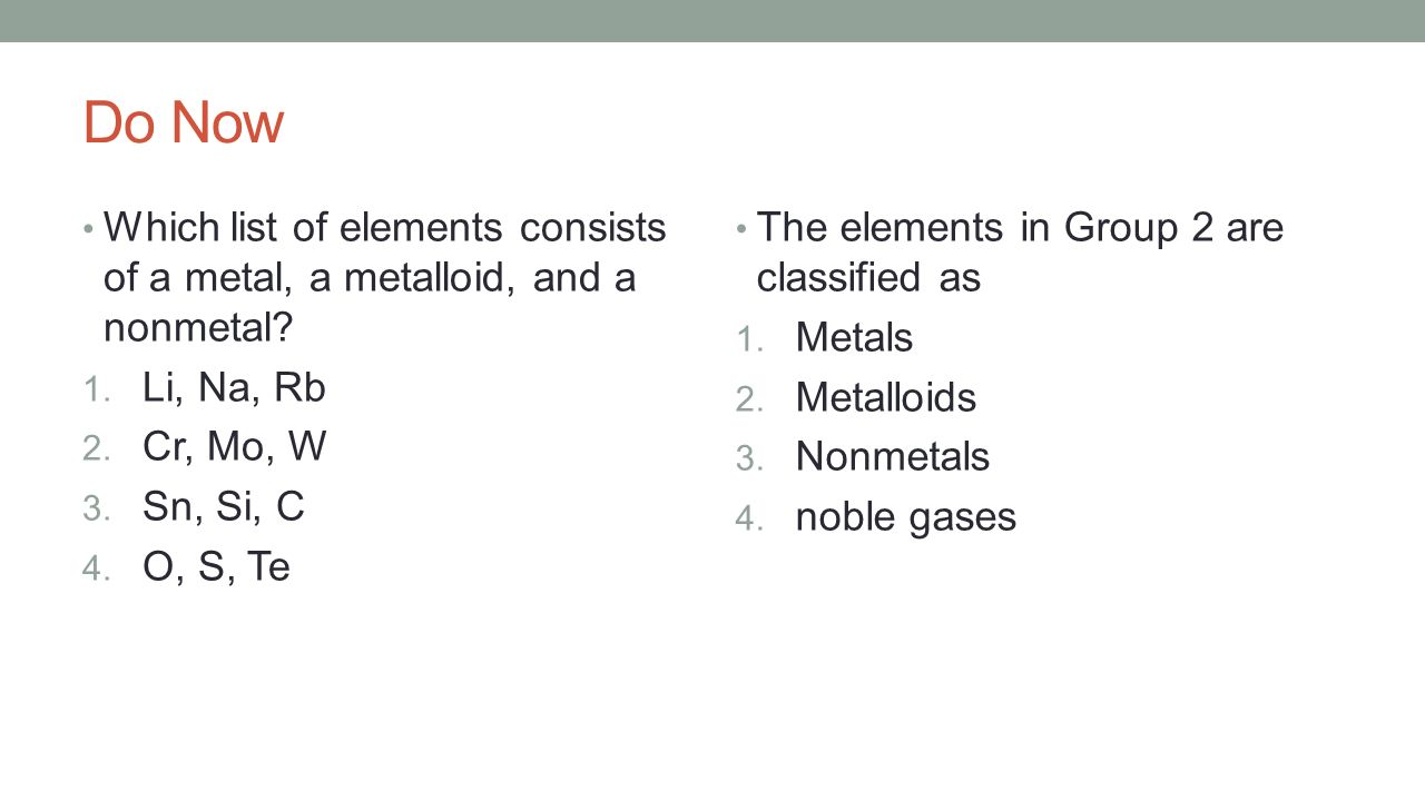 Do now which list of elements consists of a metal a metalloid do now which list of elements consists of a metal a metalloid and a biocorpaavc Image collections