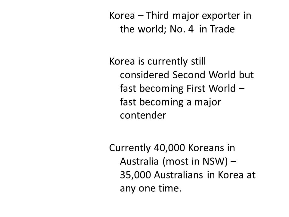 Korea – Third major exporter in the world; No