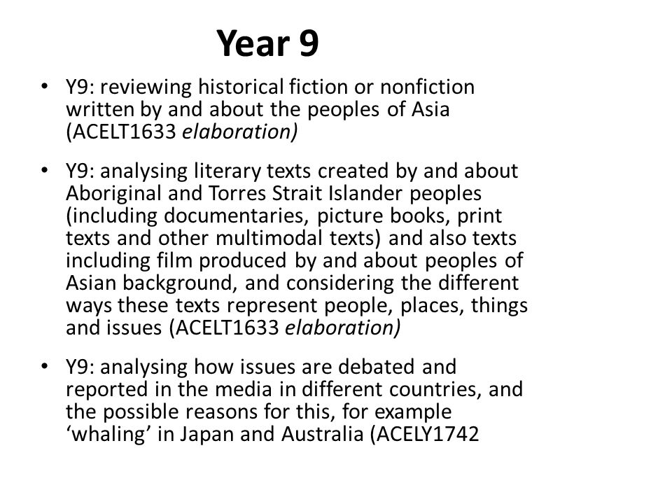 Year 9 Y9: reviewing historical fiction or nonfiction written by and about the peoples of Asia (ACELT1633 elaboration)