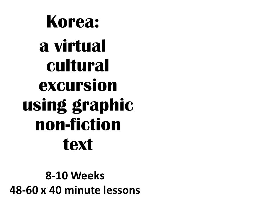 Korea: a virtual cultural excursion using graphic non-fiction text