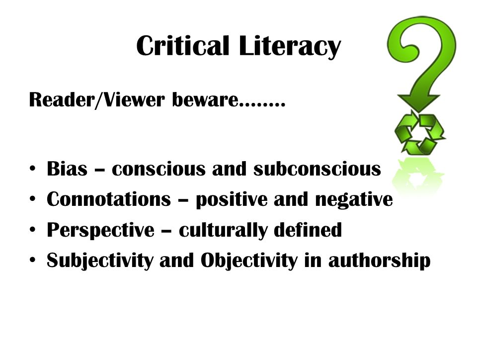 Critical Literacy Reader/Viewer beware