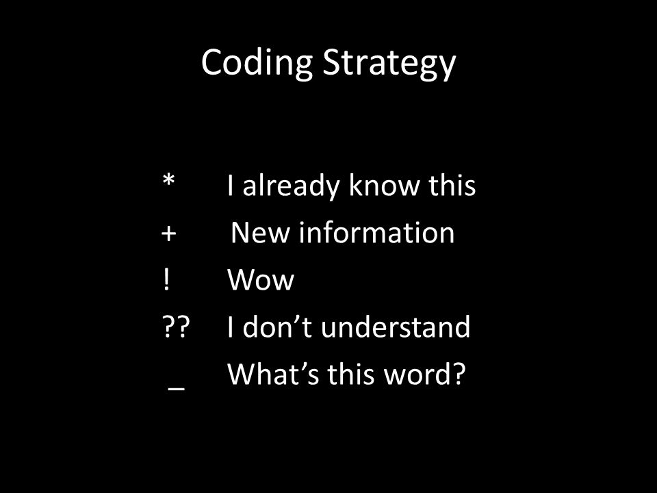 Coding Strategy * I already know this + New information ! Wow