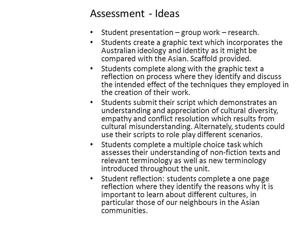 Assessment - Ideas Student presentation – group work – research.
