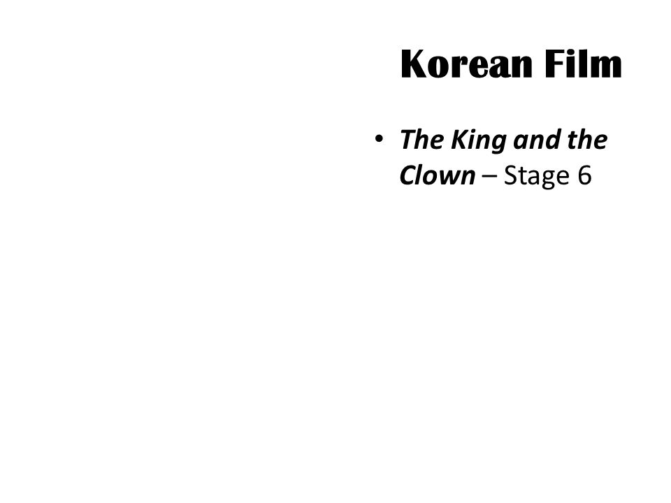 Korean Film The King and the Clown – Stage 6