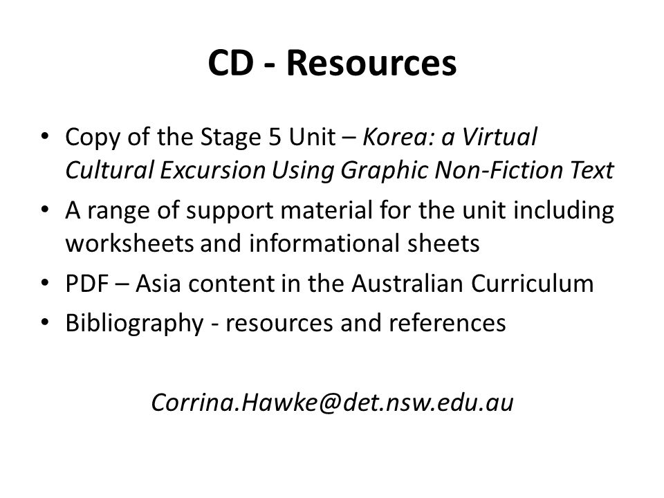 CD - Resources Copy of the Stage 5 Unit – Korea: a Virtual Cultural Excursion Using Graphic Non-Fiction Text.