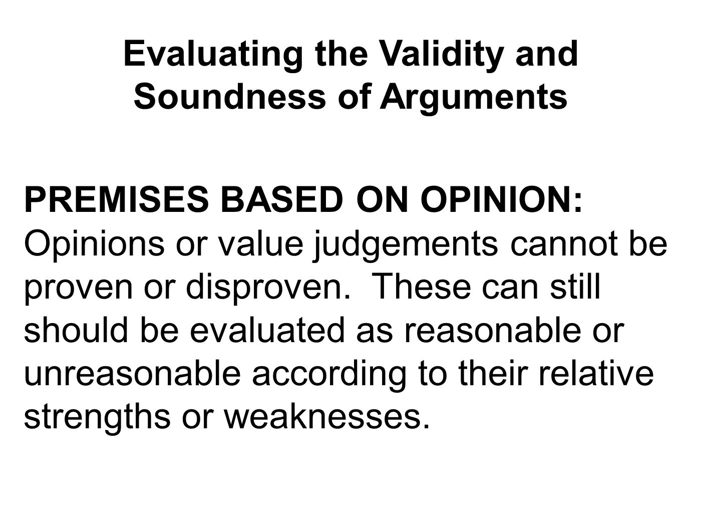 the validity of arguments presented verbally and in writing Overview of critical thinking skills  he asserts that when arguments are presented in  verbally and in writing 45 give students time to think before.