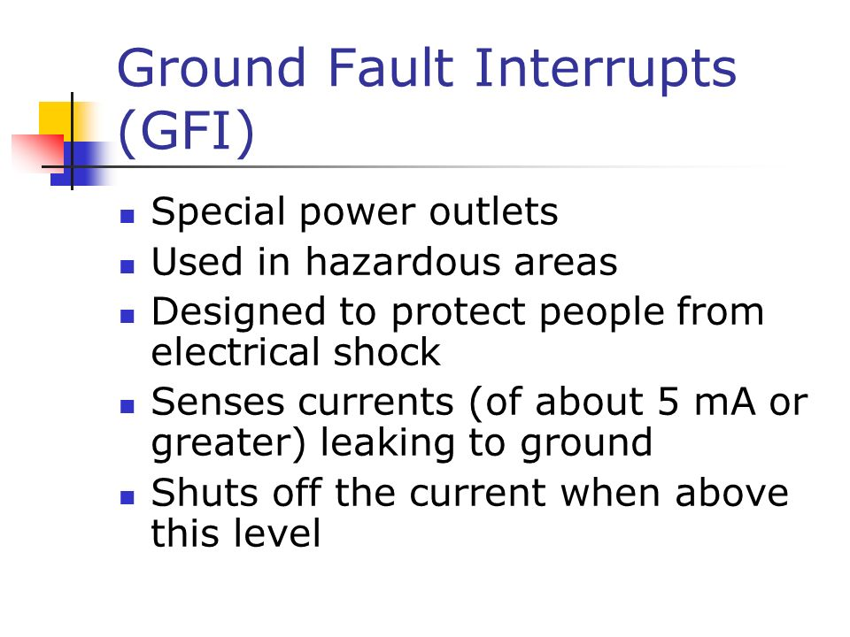 Ground Fault Interrupts (GFI)