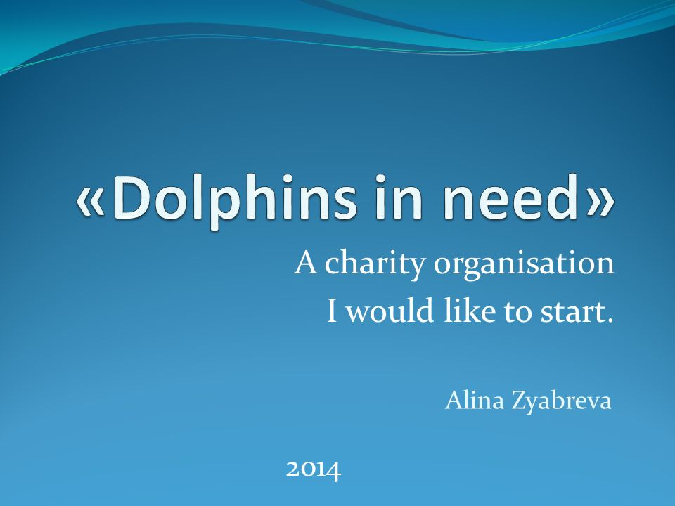 A charity organisation I would like to start.