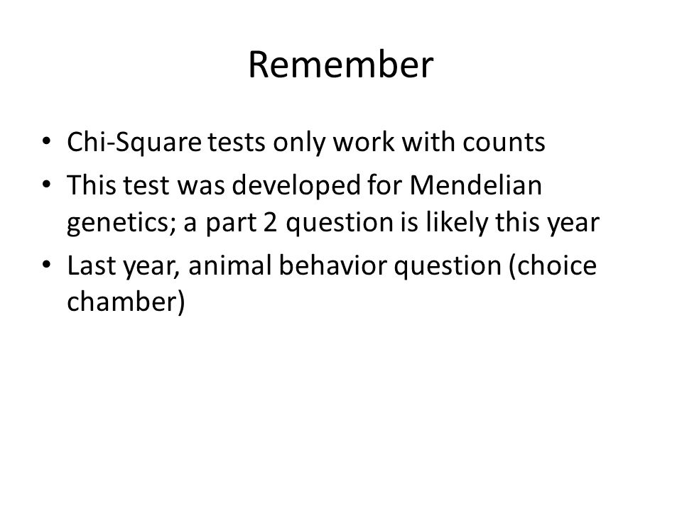 Remember Chi-Square tests only work with counts