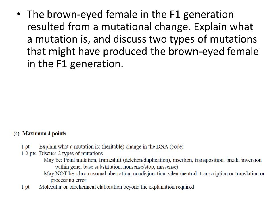 The brown-eyed female in the F1 generation resulted from a mutational change.