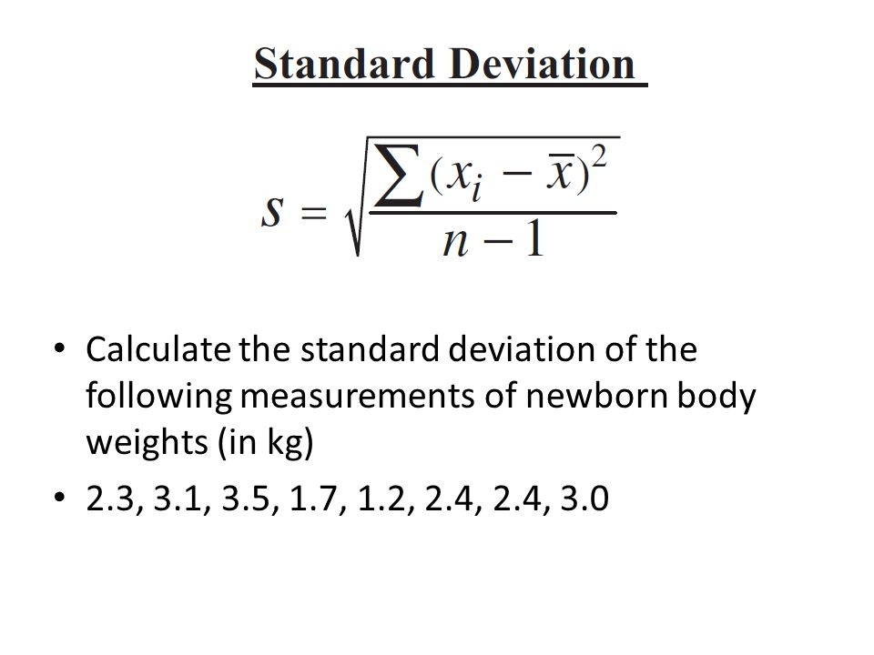 Calculate the standard deviation of the following measurements of newborn body weights (in kg)