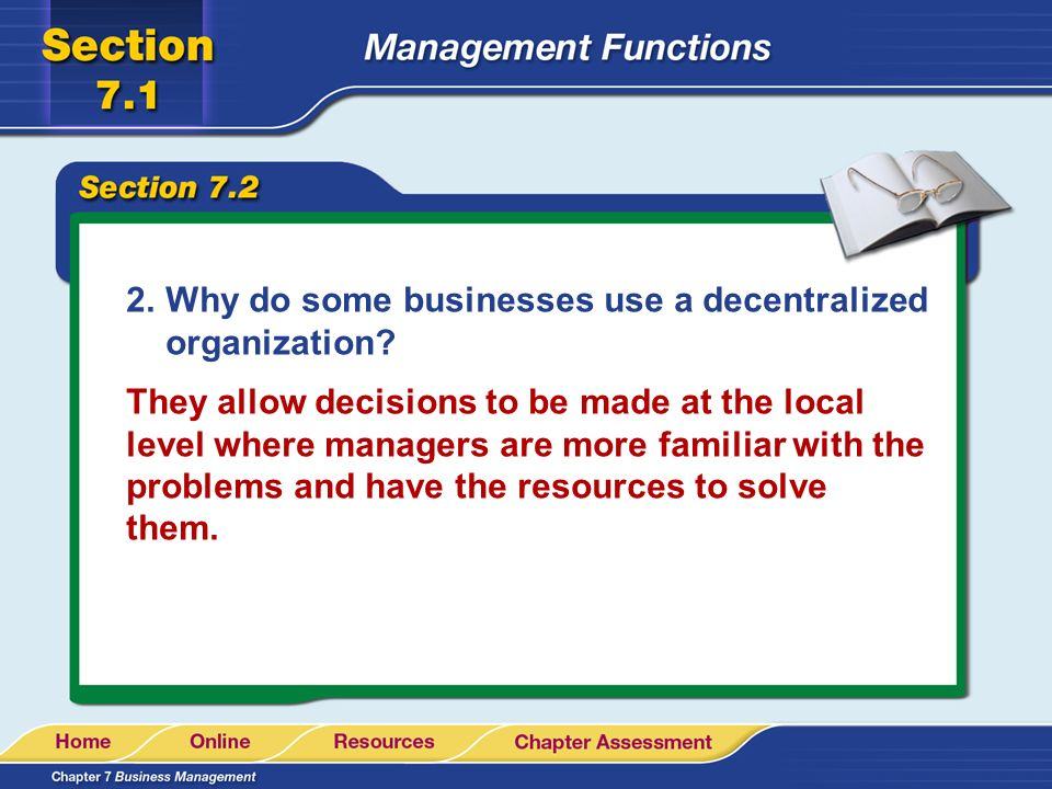 Why do some businesses use a decentralized organization