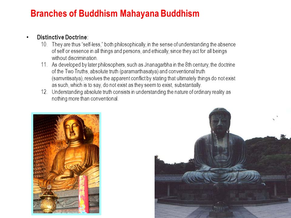 understanding the mahayana doctrine in buddhism In mahayana buddhism, reality is explained in the doctrine of the two truths this doctrine tells us that existence can be understood as both ultimate and conventional (or, absolute and relative) conventional truth is how we usually see the world, a place full of diverse and distinctive things and beings.