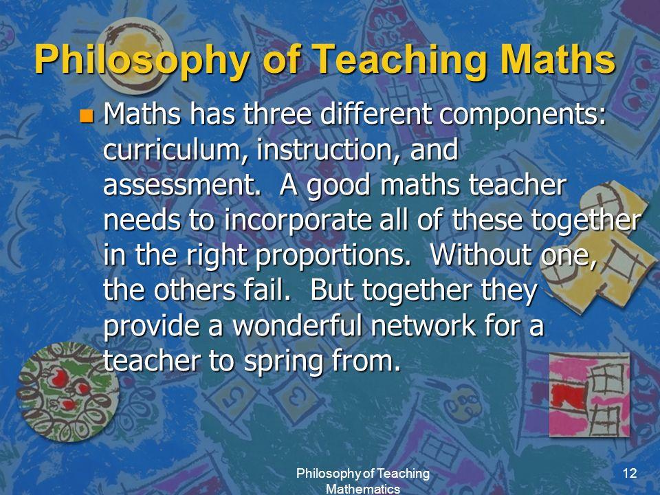 Philosophy of Teaching Maths