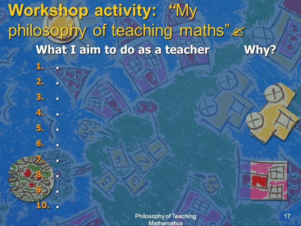 Workshop activity: My philosophy of teaching maths 