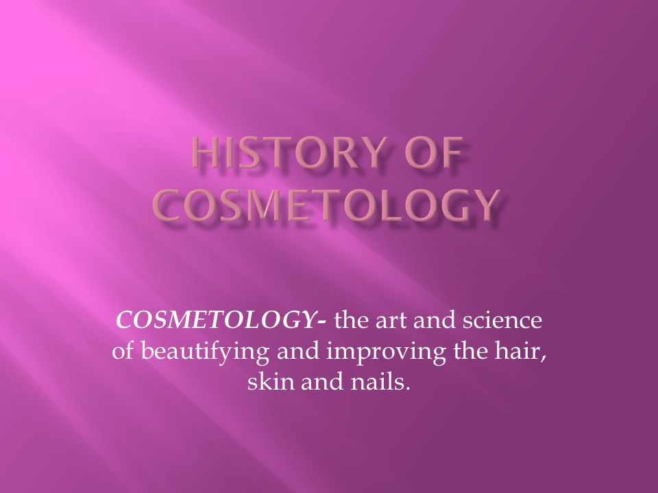 history of cosmetology Explore texas cosmetology educators's board chapter 1: history of cosmetology on pinterest | see more ideas about history, 1900s fashion and beauty makeup.