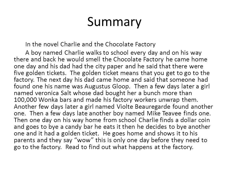 charlie and the chocolate factory summary The 2005 charlie and the chocolate factory movie promotes a dark moral lesson of the gluttony, pride, greed and ignorance the film has undertone.
