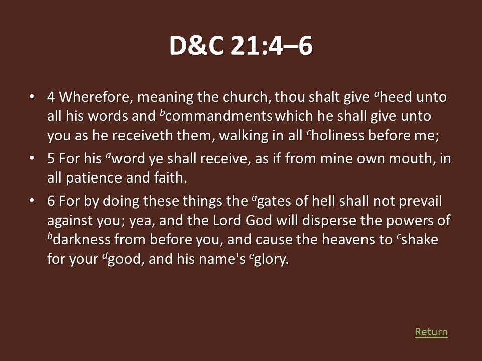 D&C 21:4–6
