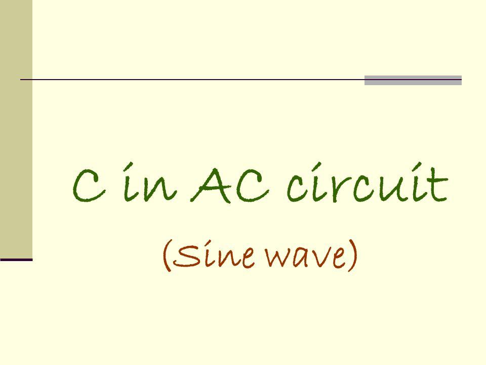 C in AC circuit (Sine wave)