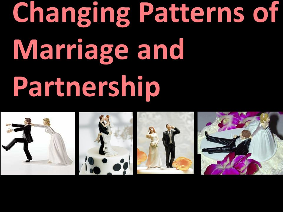 Changing patterns in marriage