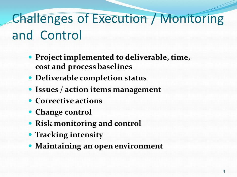 project execution monitoring and control In the monitoring and controlling process group monitor & control project work & perform integrated change control some outputs are change requests, work performance information the project management plan and project documents may also need to be updated.