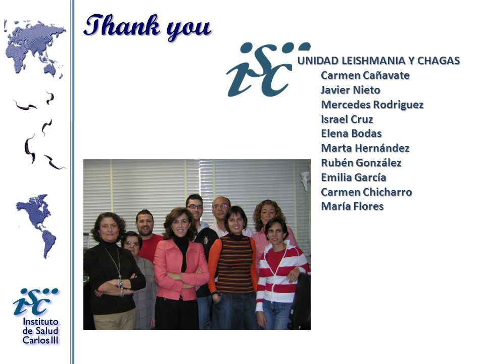 Thank you UNIDAD LEISHMANIA Y CHAGAS Carmen Cañavate Javier Nieto