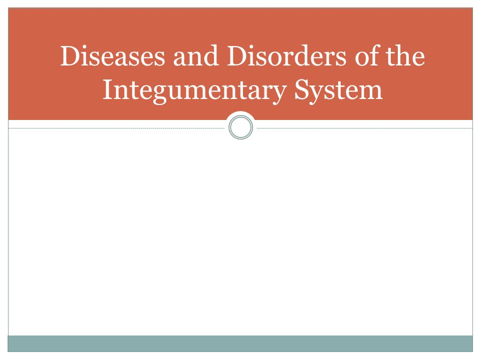 integumentary system disorders This nclex-style exam contains 60 questions all about the integumentary system and its disorders and diseases.
