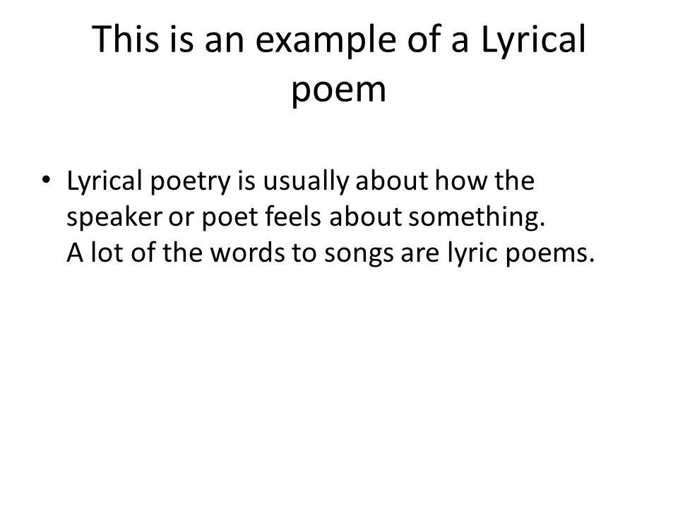 Lyric lyric poem examples : Types of Poems. - ppt video online download